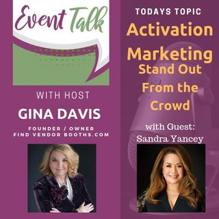 Activation Marketing, Set Yourself Apart from the Crowd with Sandra Yancey