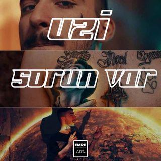 UZİ -SORUN VAR SERBEST STİL ft.EMRE ART