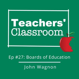 Ep 26 The Role of the Board of Education with Board President John Wagnon