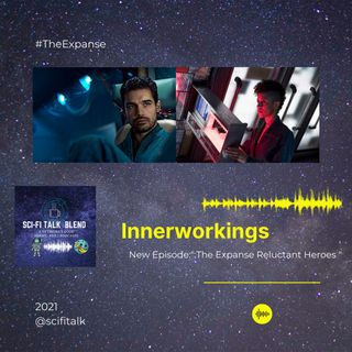 Innerworkings The Expanse Reluctant Heroes