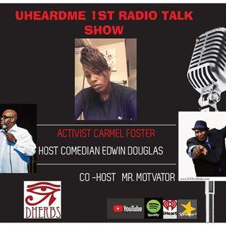 Uheardme1st RADIO TALK SHOW - ACTIVIST CARMEL FOSTER