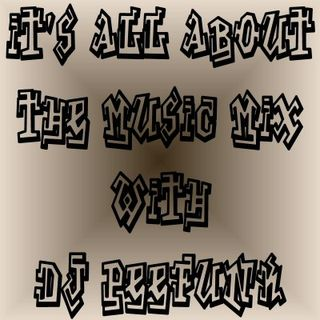 DJ PeeFunk #ItsAllAboutTheMusic Vol. 16