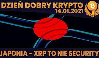 #DDK | 14.01.2021 | JAPONIA XRP - TO NIE SECURITY? LEDGER - KOLEJNY INCYDENT? ANCHORAGE - ZOSTAJE BANKIEM KRYPTO?