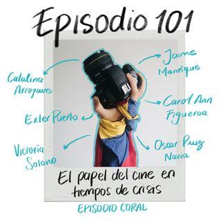 EP101: El papel del cine en tiempos de crisis (episodio coral)