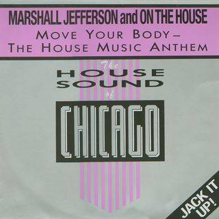Marshall Jefferson, On The House - Move Your Body (The House Music Anthem)