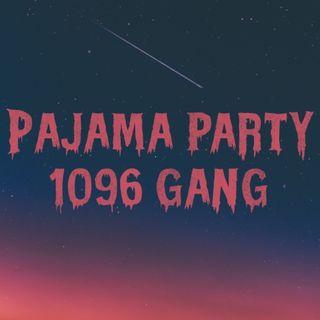 1096 Gang - PAJAMA PARTY