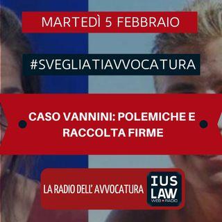 CASO VANNINI: POLEMICHE E RACCOLTA FIRME - #SvegliatiAvvocatura
