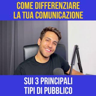 Come differenziare la tua comunicazione sui 3 principali tipi di pubblico