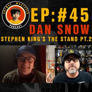 AWP EP45 *SPOILERS Part 2 of 2: Talking About The Stand Limited Series on CBS All Access With Dan Snow.