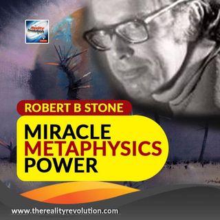 Robert B Stone Miracle Metaphysics Power