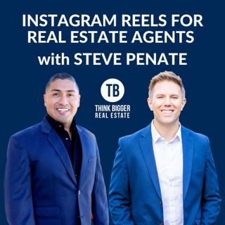 Instagram Reels for Real Estate Agents | Steve Penate