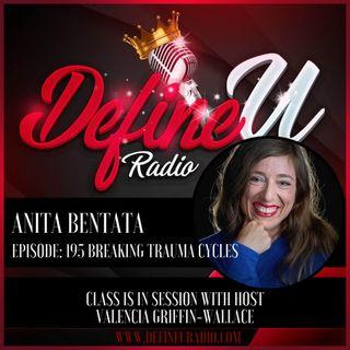 Ep 195- Get Over The Trauma with Anita Bentata