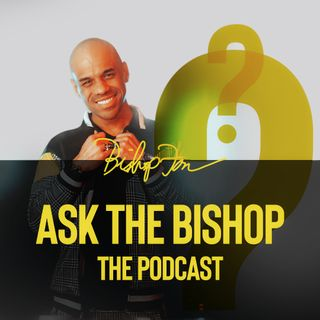 Ask the Bishop - Defeating Discouragement