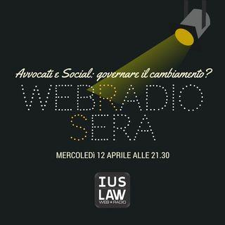 Webradiosera - Avvocati e Social: governare il cambiamento