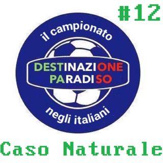 #12 - Caso Naturale