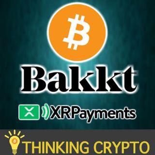 Bitcoin Bonds IMF - Bakkt BitLicense - Novogratz Bullish - OKCoin Prime Trust - John McAfee Satoshi Identity - XRP Payments App