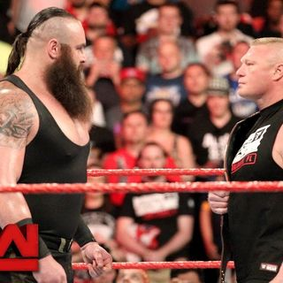 Episode 72 - Lesnar is a Tree, Braun is a Building