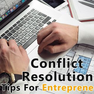 7 Conflict Resolution Tips For Entrepreneurs