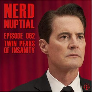 Episode 062 - Twin Peaks of Insanity