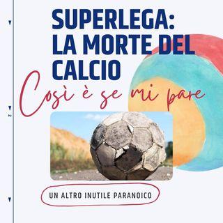 Superlega: la morte del calcio