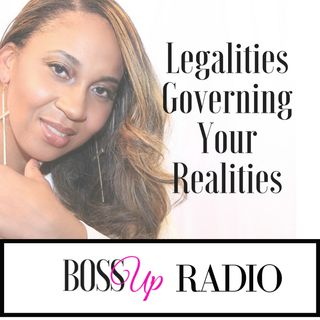 The Legalities Affecting Your Realities