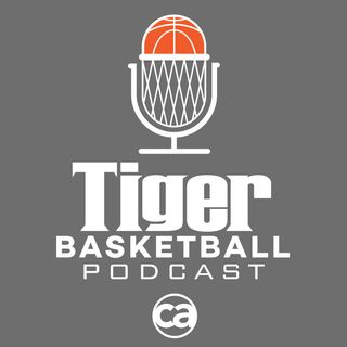 Tiger Basketball Podcast: 'We want all the smoke' Edition