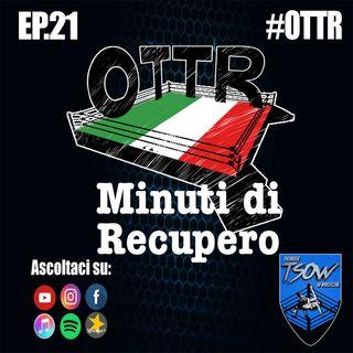 OTTR Minuti di Recupero - Ep. 21 - Bruno Giuliani
