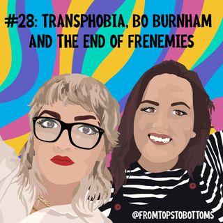 #28: Transphobia, Bo Burnham, and the end of Frenemies