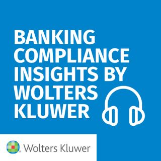 Episode 18: Consumer Compliance: Shift Priorities to Follow Changes in Regulatory Oversight Trends