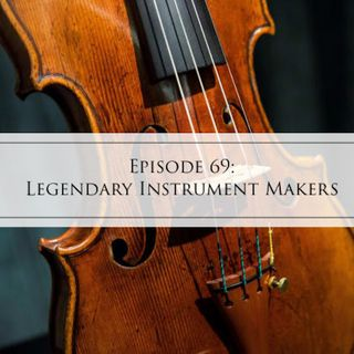 69: Legendary Instrument Makers