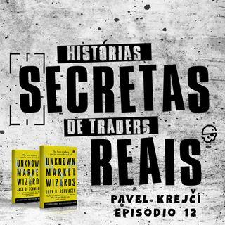O Carregador de Malas que Virou Trader (Pavel Krejčí) - Episódio 12 Histórias Secretas de Traders Reais