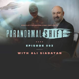 Paranormal Shift: Episode 003: Ali Saidatan UFOs Angels and Gods