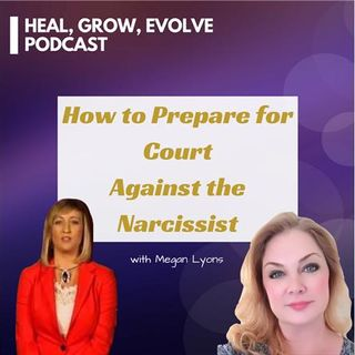 How to Prepare for Court Against the Narcissist