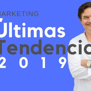 Novedades y tendencias en marketing 2019