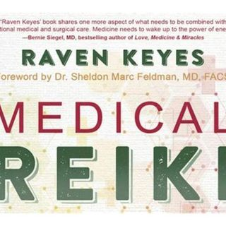 Medical Reiki~ Using Healers and Traditional Medical  with Raven Keyes