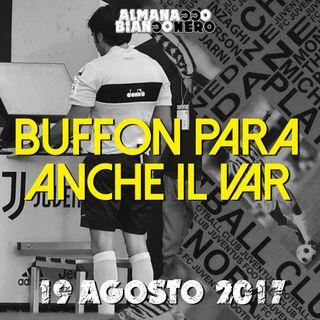 19 agosto 2017 - Buffon para anche il Var