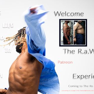 The R.A.W Experience