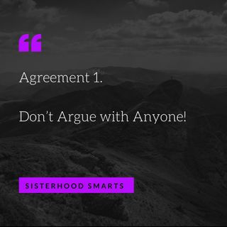 Agreement 1 Dont argue with anyone