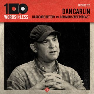 Dan Carlin from Hardcore History & Common Sense Podcast
