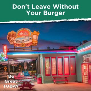 Episode 152: Don't Leave Without Your Burger