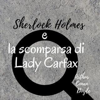 Sherlock Holmes e la scomparsa di Lady Carfax