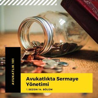 Avukatlık 101 - Avukatlıkta Sermaye Yönetimi .14