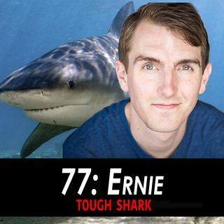 77 - Ernie the Tough Shark