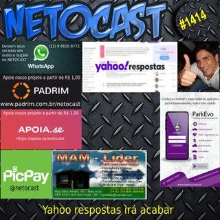 NETOCAST 1414 DE 15/04/2021 - Após 15 anos, Yahoo Respostas chega ao fim