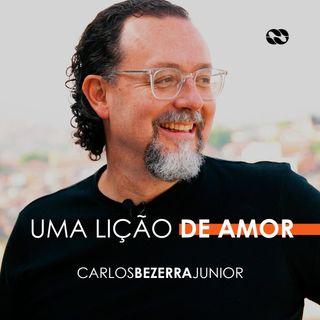 UMA LIÇÃO DE AMOR // pr. Carlos Bezerra Jr.