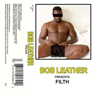 Bob Leather's Filth Epi #7
