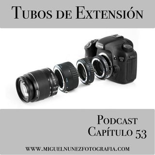 Tubos de Extension - Capítulo 53 Podcast -