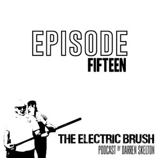 The Electric Brush Episode 15