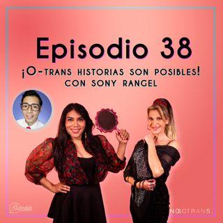 Ep 38 ¡O-trans historias son posibles!