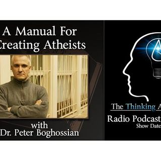 A Manual For Creating Atheists (with Dr. Peter Boghossian)